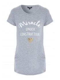 Maternity Grey Slogan T-Shirt
