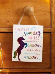 Multicolour Unicorn Slogan Plaque